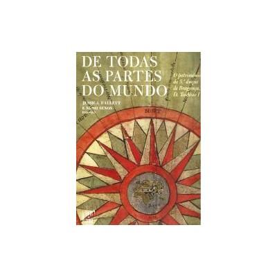 De Todas as Partes do Mundo. O património do 5º duque de Bragança, D. Teodósio I