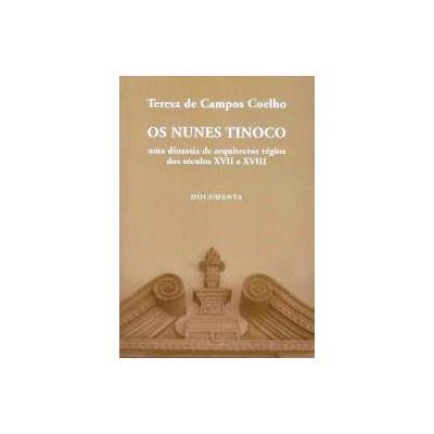 Os Nunes Tinoco, uma dinastia de arquitectos régios dos séculos XVII e XVIII